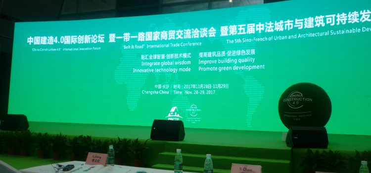 Forum China Construction 4.0 , Changsha, Nov.28-29, 2017