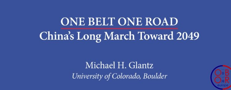 """One Belt One Road: China's Long March Toward 2049,"" by Prof. Glantz"