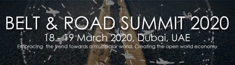 Call for Conference: Belt and Road Summit 2020, 18 & 19 March, Dubai