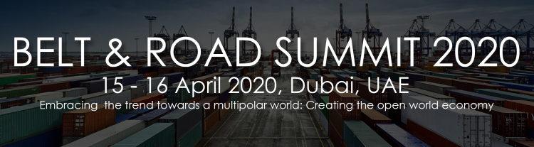 Annonce de conférence: Sommet Belt and Road 2020, 15 & 16 avril, Dubai